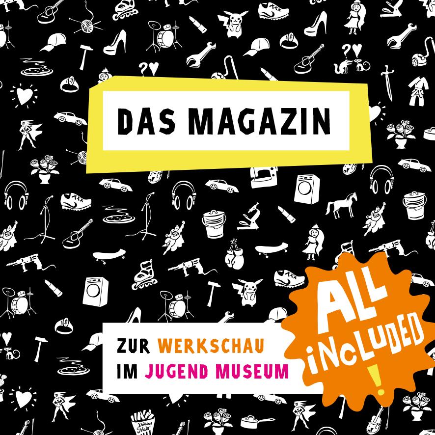 All included! Das Magazin